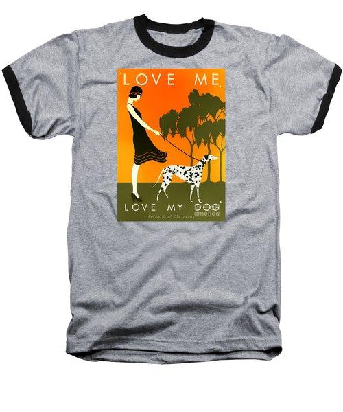 Love Me Love My Dog - 1920s Art Deco Poster Baseball T-Shirt