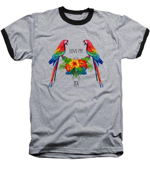 Love My Tea Baseball T-Shirt