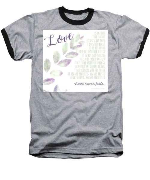 Love Never Fails Baseball T-Shirt
