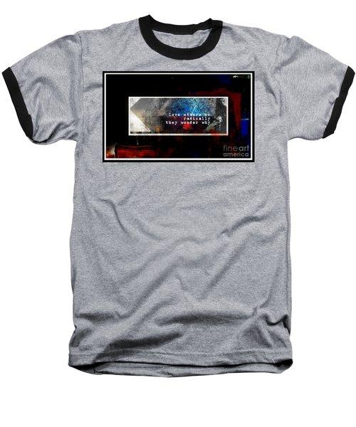 Love Radically I Baseball T-Shirt