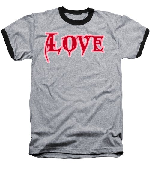 Love Text Baseball T-Shirt