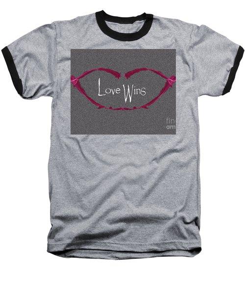 Love Wins Baseball T-Shirt