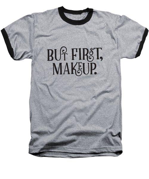 Makeup  Baseball T-Shirt by Elizabeth Taylor