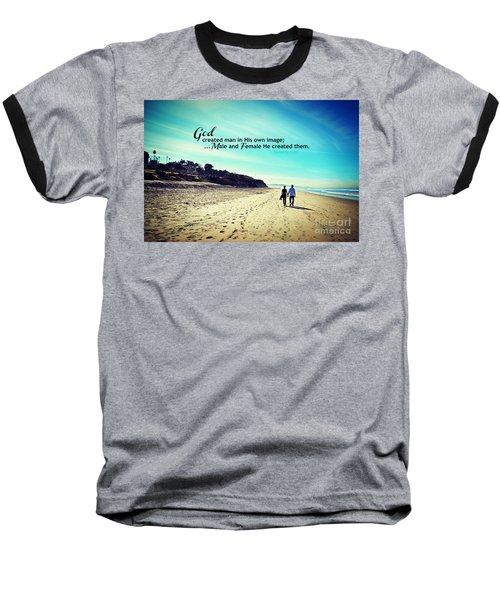 Male And Female He Created Them Baseball T-Shirt