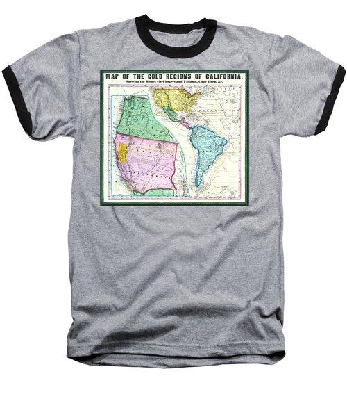 Map Of The Gold Regions Of California Baseball T-Shirt