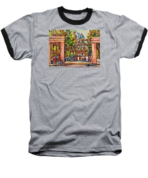 Mcgill Gates  Entrance Of Mcgill University Montreal Quebec Original Oil Painting Carole Spandau Baseball T-Shirt