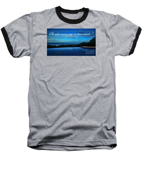 Memories We Have Made Baseball T-Shirt