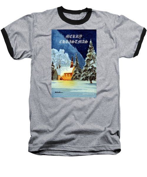 Baseball T-Shirt featuring the painting Merry Christmas Card Yosemite Valley Chapel by Bill Holkham
