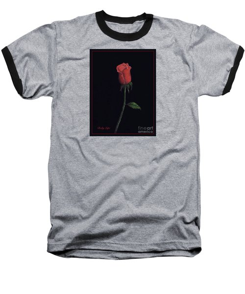 The Perfect Rose 2 Baseball T-Shirt by Becky Lupe