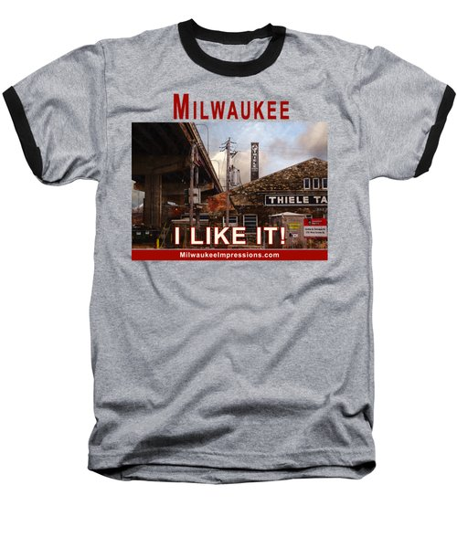 Milwaukee - I Like It - Thiele Tanning Baseball T-Shirt