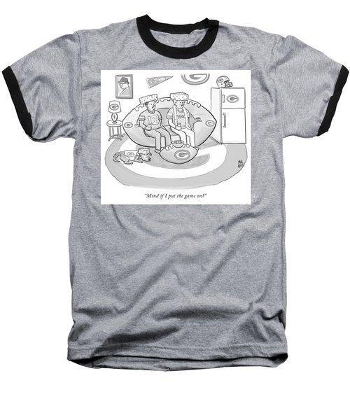 Mind If I Put The Game On Baseball T-Shirt