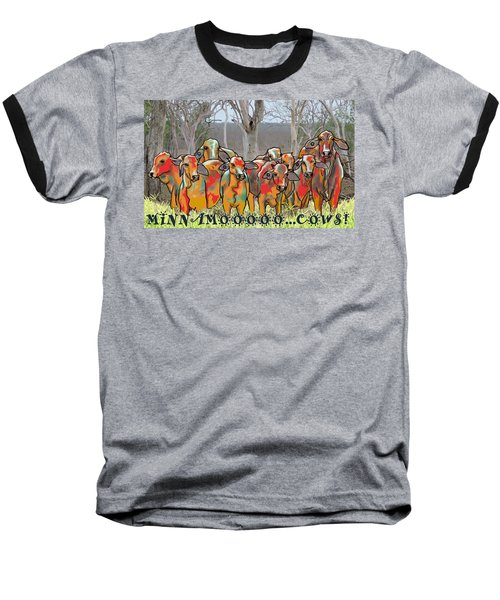 Minnamooooo...cows Baseball T-Shirt