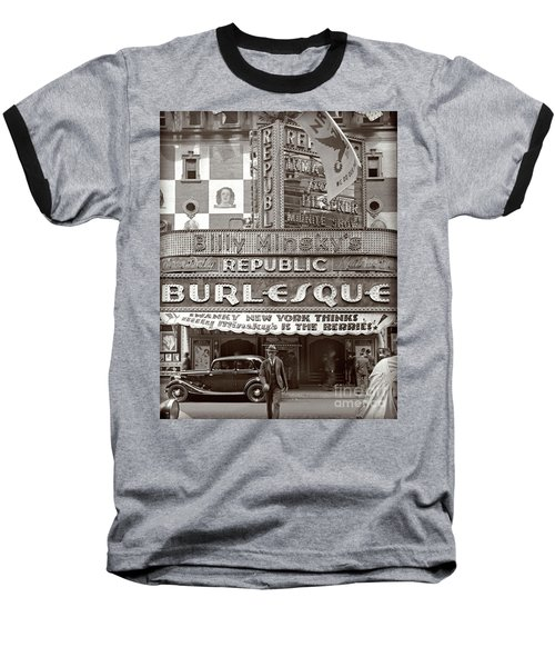Baseball T-Shirt featuring the photograph Minsky's Burlesque Theater New York by Martin Konopacki Restoration