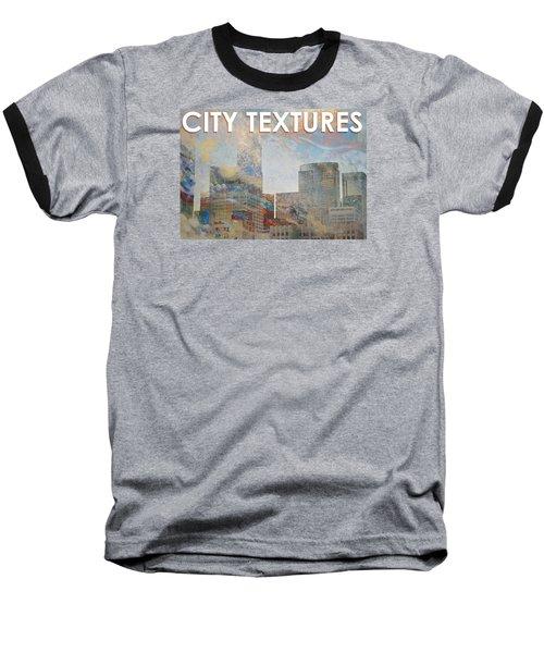 Misty City Textures Baseball T-Shirt by John Fish