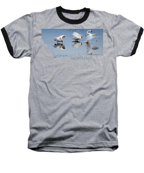 Montana- Swan Ballet Baseball T-Shirt