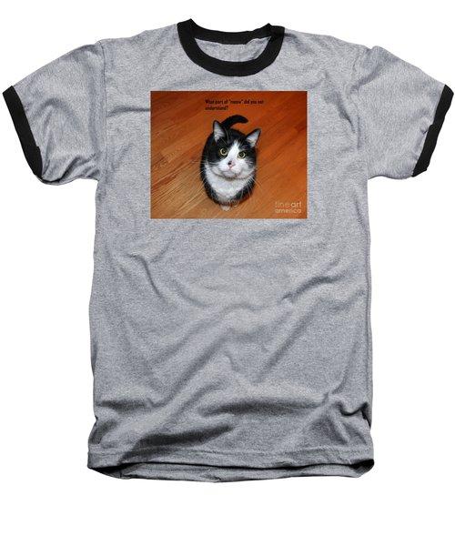More Words From  Teddy The Ninja Cat Baseball T-Shirt