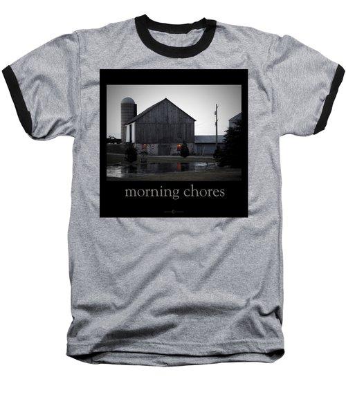Morning Chores Baseball T-Shirt
