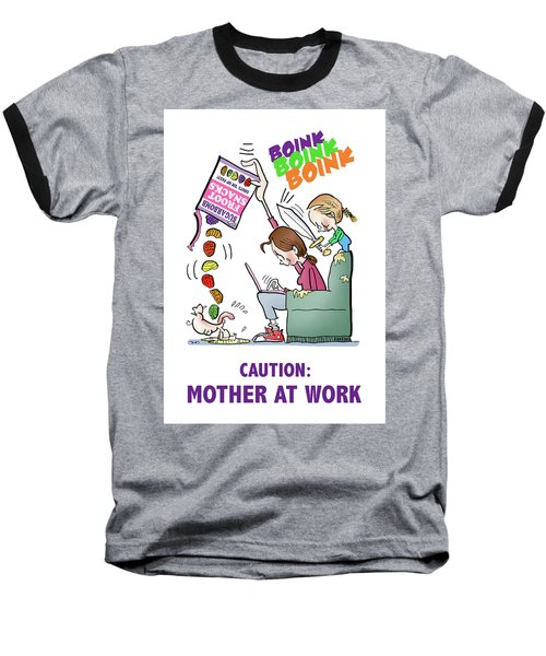 Mother At Work Baseball T-Shirt