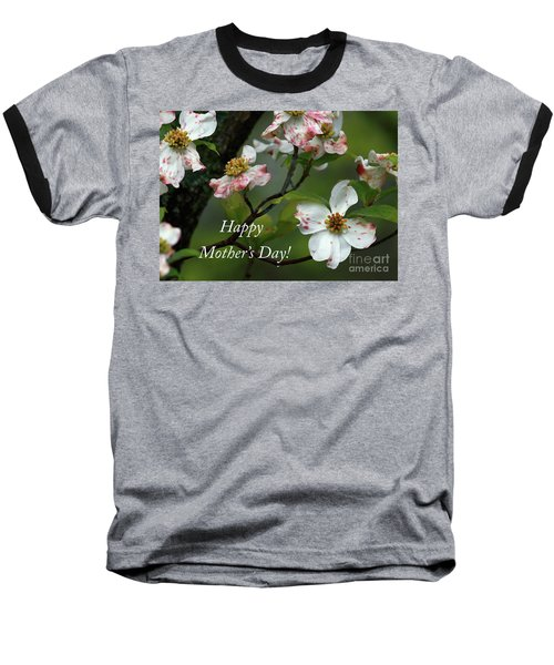 Baseball T-Shirt featuring the photograph Mother's Day Dogwood by Douglas Stucky