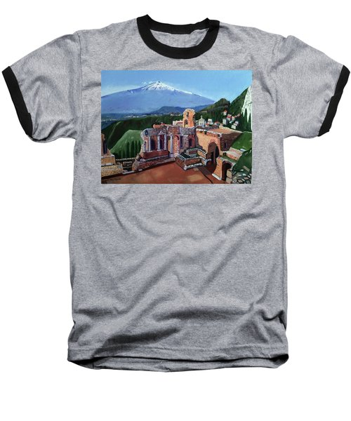 Mount Etna And Greek Theater In Taormina Sicily Baseball T-Shirt