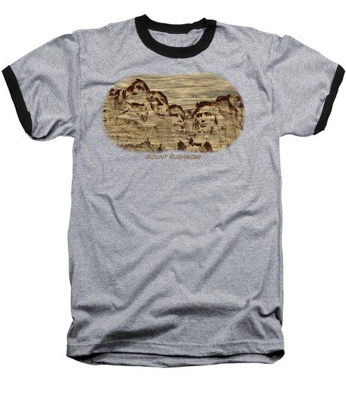 Mount Rushmore Woodburning 2 Baseball T-Shirt