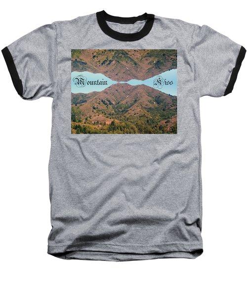 Mountain Kiss  Baseball T-Shirt