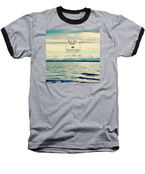 Move Mountains Baseball T-Shirt
