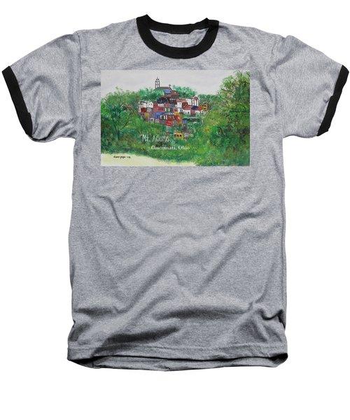Mt Adams Cincinnati Ohio With Title Baseball T-Shirt