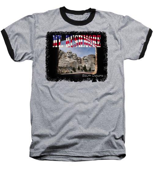 Mt. Rushmore -tunnel Vision Baseball T-Shirt by David Lawson