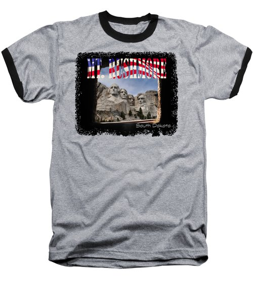 Mt. Rushmore -tunnel Vision Baseball T-Shirt