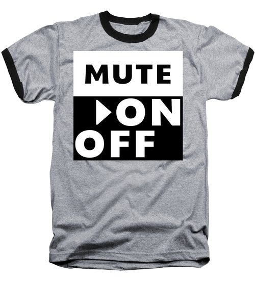 Mute On Off- Art By Linda Woods Baseball T-Shirt by Linda Woods
