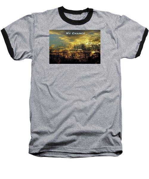 My Chance Baseball T-Shirt by David Norman