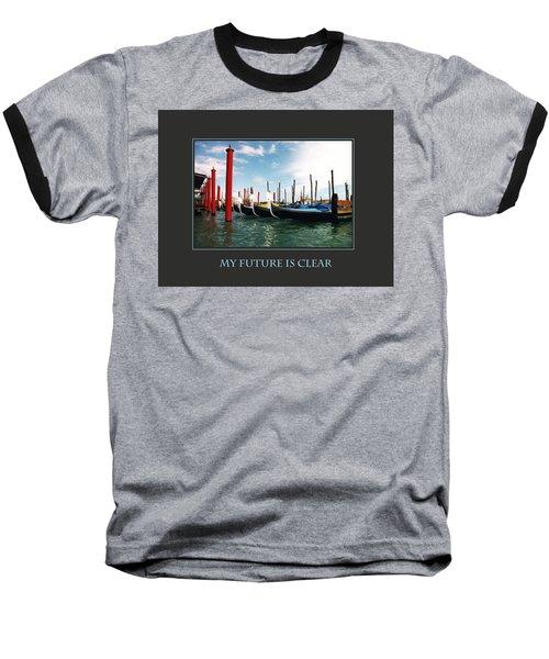 My Future Is Clear Baseball T-Shirt