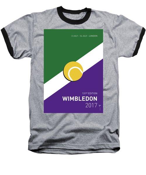 My Grand Slam 03 Wimbeldon Open 2017 Minimal Poster Baseball T-Shirt