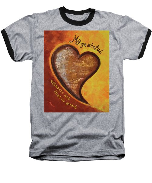 Baseball T-Shirt featuring the painting My Grateful Heart by Agata Lindquist