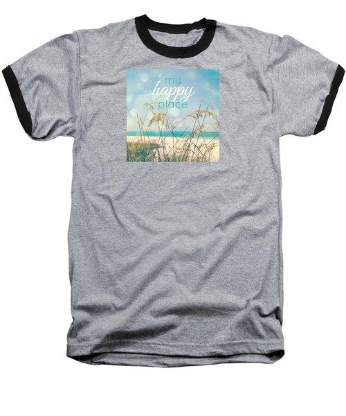 My Happy Place Baseball T-Shirt