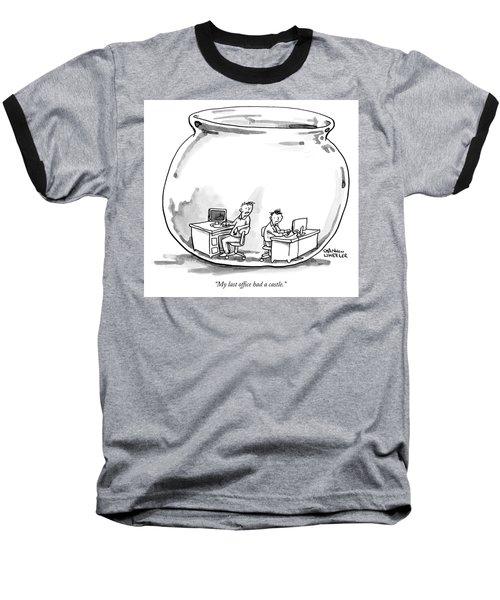 My Last Office Had A Castle Baseball T-Shirt