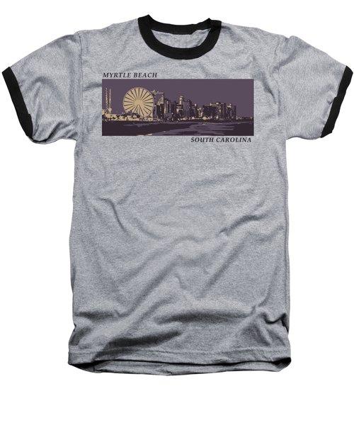 Baseball T-Shirt featuring the digital art Myrtle Beach, Sc Skyline by Jennifer Hotai