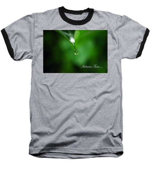 Natures Tear Baseball T-Shirt