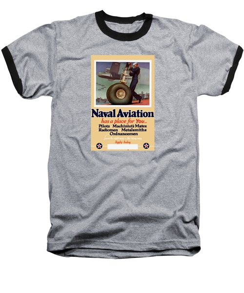 Naval Aviation Has A Place For You Baseball T-Shirt by War Is Hell Store