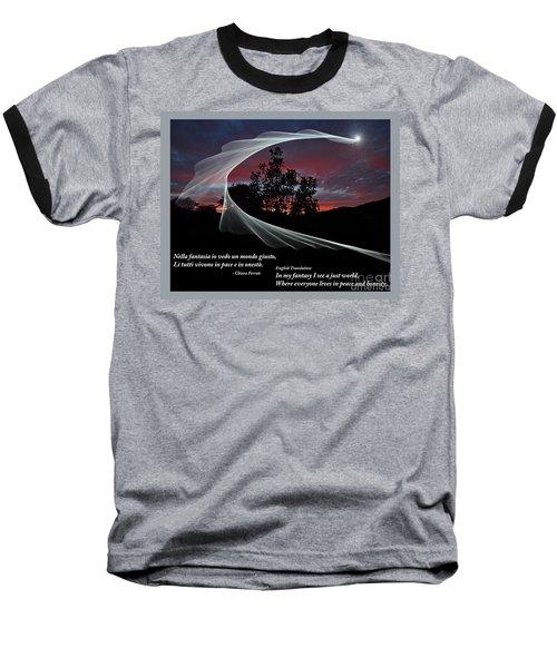 Nella Fantasia Io Vedo Un Mondo Giusto Baseball T-Shirt by Jim Fitzpatrick