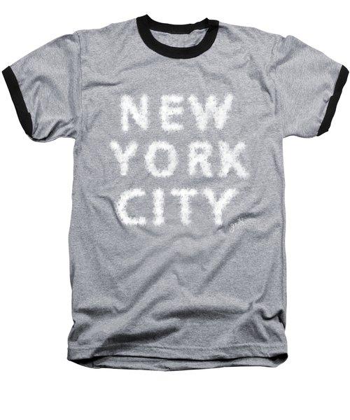 New York City Skywriting Typography Baseball T-Shirt by Georgeta Blanaru