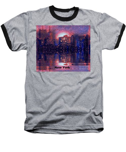 Baseball T-Shirt featuring the photograph New York by Holly Martinson
