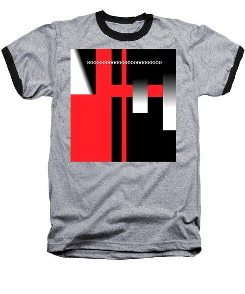 Baseball T-Shirt featuring the digital art No by Cletis Stump