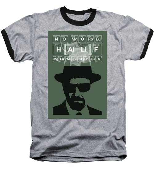 No More Half Measures - Breaking Bad Poster Walter White Quote Baseball T-Shirt