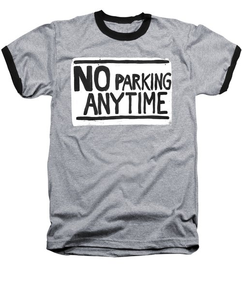 No Parking Baseball T-Shirt by H James Hoff