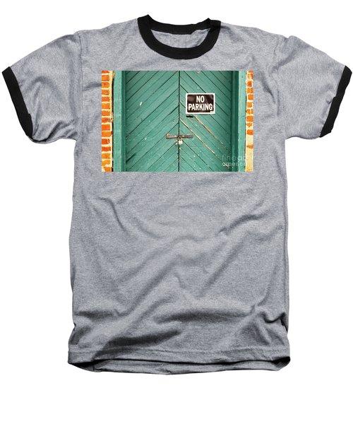 No Parking Warehouse Door Baseball T-Shirt