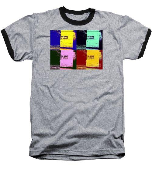 No Wake In Harbour Baseball T-Shirt