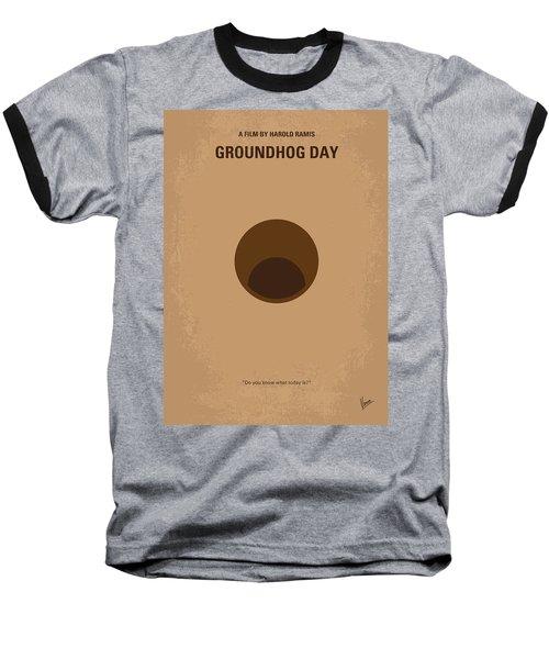 No031 My Groundhog Minimal Movie Poster Baseball T-Shirt by Chungkong Art