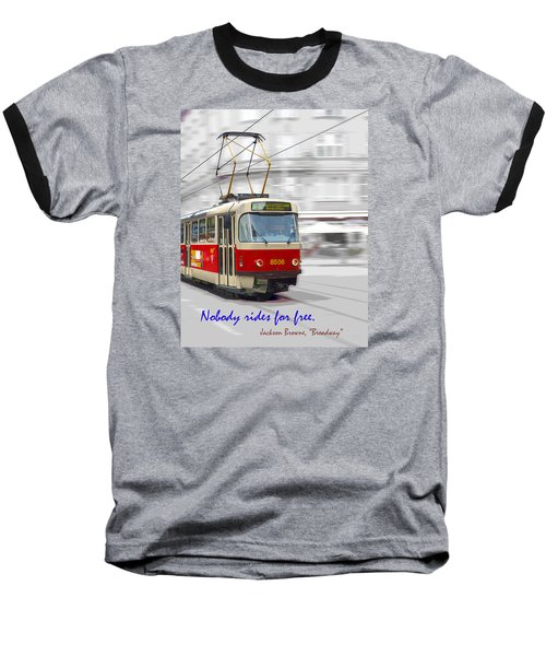 Nobody Rides For Free Baseball T-Shirt